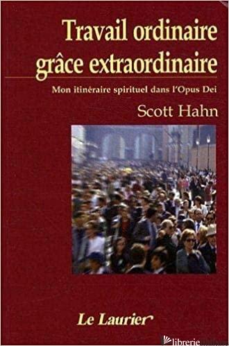 TRAVAIL ORDINAIRE GRACE EXTRAORDINAIRE - HAHN SCOTT