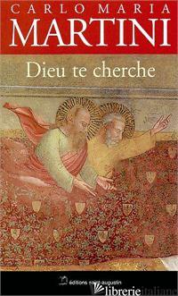 DIEU TE CHERCHE - MARTINI CARLO MARIA