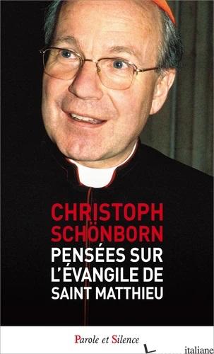 PENSEES SUR L'EVANGILE DE SAINT MATTHIEU - SCHONBORN CHRISTOPH