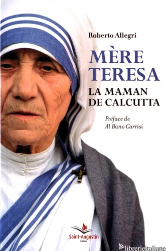 MERE TERESA LA MAMAN DE CALCUTTA - ALLEGRI RENZO