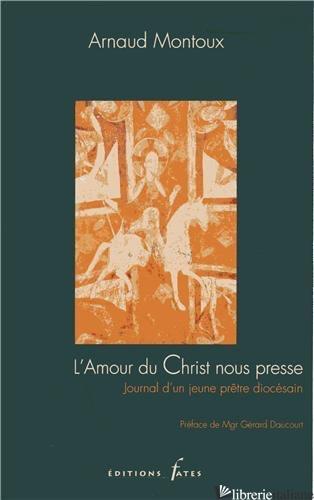 AMOUR DU CHRIST NOUS PRESSE - MONTOUX ARNAUD