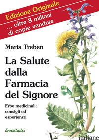 SALUTE DALLA FARMACIA DEL SIGNORE. ERBE MEDICINALI: CONSIGLI ED ESPERIENZE (LA) - TREBEN MARIA