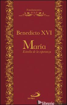 MARIA. ESTRELLA DE LA ESPERANZA - BENEDICTO XVI
