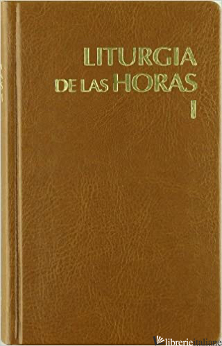 LITURGIA DE LAS HORAS 1 LATINOAMERICANA  - AA.VV.