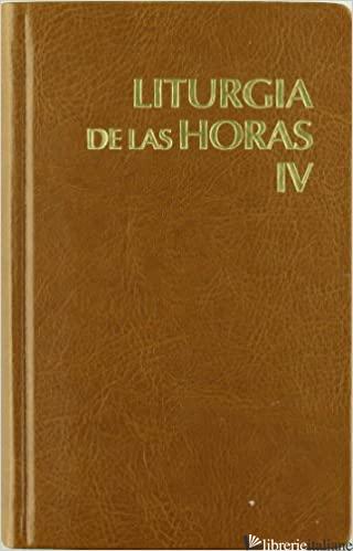 LITURGIA DE LAS HORAS 4 LATIANOAMERICANA  - AA.VV.