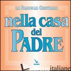 FAMIGLIA CRISTIANA NELLA CASA DEL PADRE. REPERTORIO DI CANTI PER LA LITURGIA. CO - AA. VV.