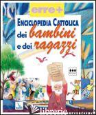 ENCICLOPEDIA CATTOLICA DEI BAMBINI E DEI RAGAZZI - DUBOST M. (CUR.)
