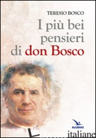 PIU' BEI PENSIERI DI DON BOSCO (I) - BOSCO TERESIO