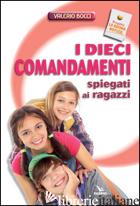DIECI COMANDAMENTI SPIEGATI AI RAGAZZI (I) - BOCCI VALERIO