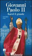 GIOVANNI PAOLO II. KAROL IL GRANDE - PERI VITTORIO