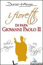 FIORETTI DI PAPA GIOVANNI PAOLO II. RIDERE E PIANGERE CON PAPA WOJTYLA (I) - DANIEL-ANGE
