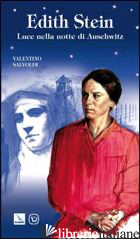 EDITH STEIN. LUCE NELLA NOTTE DI AUSCHWITZ - SALVOLDI VALENTINO