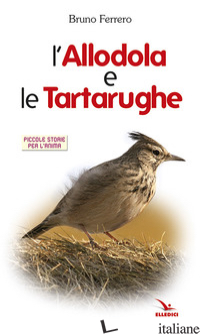 ALLODOLA E LE TARTARUGHE (L') - FERRERO BRUNO