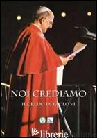 NOI CREDIAMO. IL CREDO DI PAOLO VI - PAOLO VI