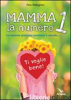 MAMMA, LA NUMERO 1 - PELLEGRINO PINO