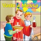 VADO A MESSA - DONAGHY THOMAS J.