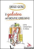 GALATEO DEL (GIOVANE) CRISTIANO. COME COMPORTARSI IN CHIESA (IL) - GOSO DIEGO
