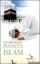 PIANETA ISLAM - POZZO VITTORIO