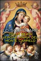 SCAPOLARE DELLA BEATA VERGINE MARIA DEL MONTE CARMELO (LO) - PINNA M. GRAZIA