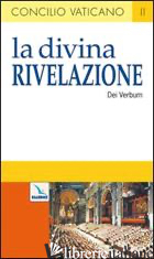 DIVINA RIVELAZIONE. COSTITUZIONE DOGMATICA SULLA DIVINA RIVELAZIONE (DEI VERBUM) - VARI AUTORI