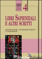 LIBRI SAPIENZIALI E ALTRI SCRITTI - BONORA ANTONIO; PRIOTTO MICHELANGELO; PRIOTTO MICHELANGELO