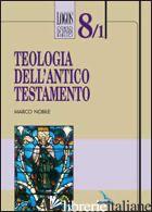 TEOLOGIA DELL'ANTICO TESTAMENTO - NOBILE MARCO