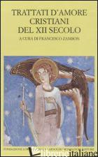 TRATTATI D'AMORE CRISTIANI DEL XII SECOLO. TESTO LATINO A FRONTE - ZAMBON F. (CUR.)