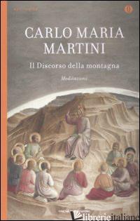 DISCORSO DELLA MONTAGNA. MEDITAZIONI (IL) - MARTINI CARLO MARIA