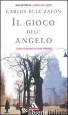 GIOCO DELL'ANGELO (IL) - RUIZ ZAFON CARLOS