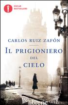 PRIGIONIERO DEL CIELO (IL) - RUIZ ZAFON CARLOS