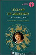 GRANDI MITI GRECI (I) - DE CRESCENZO LUCIANO