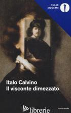 VISCONTE DIMEZZATO (IL) - CALVINO ITALO