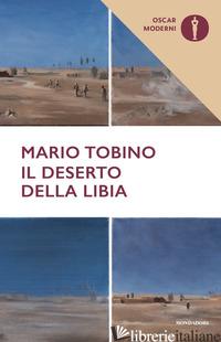 DESERTO DELLA LIBIA (IL) - TOBINO MARIO