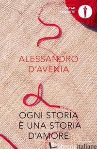 OGNI STORIA E' UNA STORIA D'AMORE - D'AVENIA ALESSANDRO