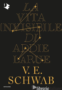 VITA INVISIBILE DI ADDIE LARUE (LA) - SCHWAB VICTORIA