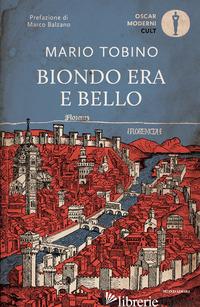BIONDO ERA E BELLO. NUOVA EDIZ. - TOBINO MARIO