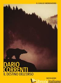 DESTINO DELL'ORSO (IL) - CORRENTI DARIO