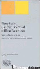 ESERCIZI SPIRITUALI E FILOSOFIA ANTICA - HADOT PIERRE; DAVIDSON A. I. (CUR.)