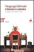 DIAVOLO IN CATTEDRA. LA LOGICA DA ARISTOTELE A GODEL (IL) - ODIFREDDI PIERGIORGIO