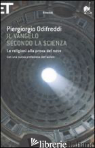VANGELO SECONDO LA SCIENZA. LE RELIGIONI ALLA PROVA DEL NOVE (IL) - ODIFREDDI PIERGIORGIO