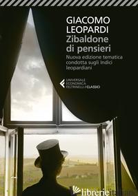 ZIBALDONE DI PENSIERI. NUOVA EDIZIONE TEMATICA CONDOTTA SUGLI INDICI LEOPARDIANI - LEOPARDI GIACOMO; CACCIAPUOTI F. (CUR.)