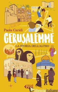 GERUSALEMME. LA STORIA DELL'ALTRO - CARIDI PAOLA