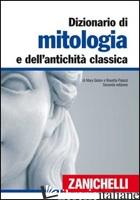 DIZIONARIO DI MITOLOGIA E DELL'ANTICHITA' CLASSICA - GISLON MARY; PALAZZI ROSETTA