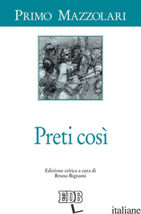 PRETI COSI' - MAZZOLARI PRIMO; BIGNAMI B. (CUR.)