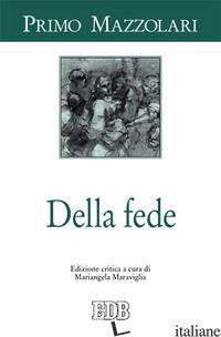 DELLA FEDE - MAZZOLARI PRIMO; MARAVIGLIA M. (CUR.)