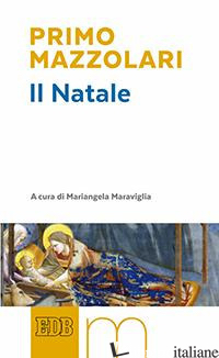 NATALE (IL) - MAZZOLARI PRIMO; MARAVIGLIA M. (CUR.)
