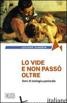 VIDE E NON PASSO' OLTRE. TEMI DI TEOLOGIA PASTORALE (LO) - SANDRIN LUCIANO