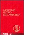 MESSALINO FESTIVO DELL'ASSEMBLEA. TESTI UFFICIALI COMPLETI CON BREVE COMMENTO AL - GANTOY R. (CUR.); SWAELES R. (CUR.); DUFRASNE D. (CUR.)