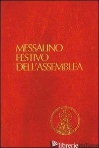 MESSALINO FESTIVO DELL'ASSEMBLEA. TESTI UFFICIALI COMPLETI CON BREVE COMMENTO AL - GANTOY R. (CUR.); SWAELES R. (CUR.); LUGLI D. (CUR.)