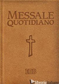 MESSALE QUOTIDIANO. FESTIVO E FERIALE. LETTURE BIBLICHE DAL NUOVO LEZIONARIO CEI - SEMERARO M. (CUR.); SCARPA M. (CUR.)